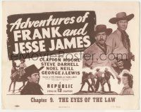 5w009 ADVENTURES OF FRANK & JESSE JAMES chapter 9 TC R56 outlaw Clayton Moore, The Eyes of the Law!