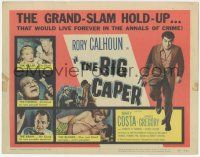 5w041 BIG CAPER TC '57 the grand-slam hold-up that would live forever in the annals of crime!