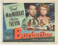 5w059 BORDERLINE TC '50 cool art plus Fred MacMurray & Claire Trevor both pointing guns!
