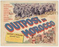 5w347 OUTPOST IN MOROCCO TC '49 George Raft, Akim Tamiroff, Marie Windsor, Foreign Legion!