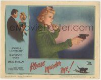 5w823 PLEASE MURDER ME LC #4 '56 great close up of scared Angela Lansbury pointing gun!