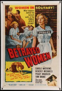 6s015 BETRAYED WOMEN linen 1sh '55 bad girls in solitary take the rap for the big shots of crime!