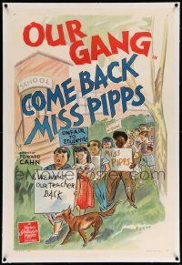 6s047 COME BACK MISS PIPPS signed linen 1sh '41 by Spanky McFarland, on strike with Our Gang kids!