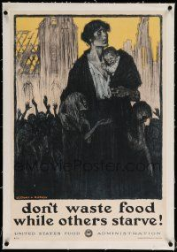 6t078 DON'T WASTE FOOD WHILE OTHERS STARVE linen 20x30 WWI war poster '17 art by Clinker & Dwyer!