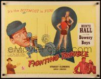 7k094 FIGHTING TROUBLE style A 1/2sh '56 Huntz Hall & the Bowery Boys, it's the Nutmost in fun!