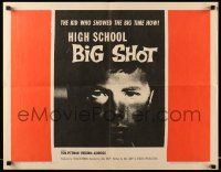 7k118 HIGH SCHOOL BIG SHOT 1/2sh '59 Roger Corman, the kid who showed the big time how!