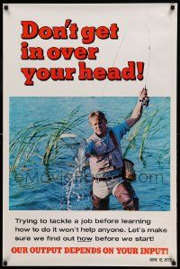 8c346 DON'T GET IN OVER YOUR HEAD 24x37 motivational poster '72 cool image of a man fishing!
