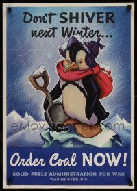 8c087 DON'T SHIVER NEXT WINTER ORDER COAL NOW 19x26 WWII war poster '44 cute Arens art of penguin!