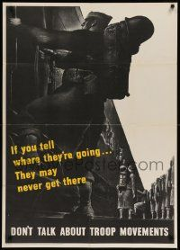 8c088 DON'T TALK ABOUT TROOP MOVEMENTS 29x40 WWII war poster '43 or they may never get there!