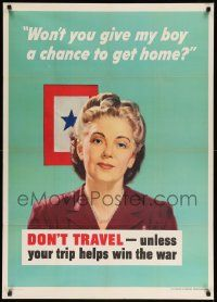 8c089 DON'T TRAVEL - UNLESS YOUR TRIP HELPS WIN THE WAR 29x40 WWII war poster '44 Jerome Rozen art!