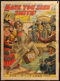 9k044 HAVE YOU SEEN SMITH 21x29 stage poster 1898 the police & Teddy Roosevelt can't lose him!
