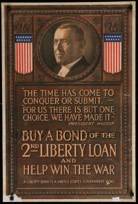 9k117 2ND LIBERTY LOAN 20x30 WWI war poster 1917 Wilson says it's the time to conquer or submit!