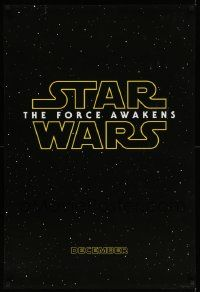 1g025 FORCE AWAKENS teaser DS 1sh '15 Star Wars: Episode VII, J.J. Abrams, classic title design!