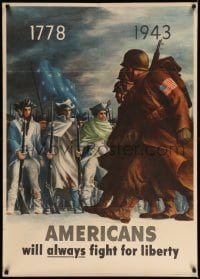 3b002 AMERICANS WILL ALWAYS FIGHT FOR LIBERTY 29x40 WWII war poster '43 1778 soldiers & G.I.s!