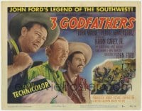 3x001 3 GODFATHERS TC '49 John Wayne, Pedro Armendariz, Harry Carey Jr., Ward Bond, John Ford!