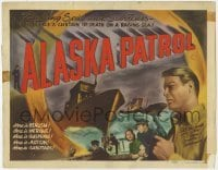 3x013 ALASKA PATROL TC '49 Richard Travis, Helen Westcott, U.S. Navy vs foreign spies!