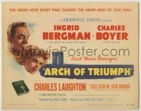 3x023 ARCH OF TRIUMPH TC '47 Ingrid Bergman, Charles Boyer, from novel by Erich Maria Remarque!