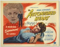 3x030 ASTONISHED HEART TC '50 Noel Coward, Celia Johnson, Margaret Leighton, English love triangle