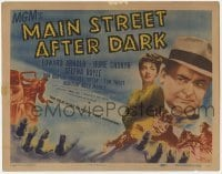 3x282 MAIN STREET AFTER DARK TC '45 Edward Arnold, Hume Cronyn, true story of girl gangsters!