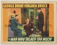 3x794 MAN WHO TALKED TOO MUCH LC '40 George Brent between William Lundigan & Richard Barthelmess!