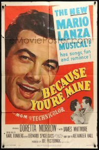 4t074 BECAUSE YOU'RE MINE 1sh '52 enormous c/u art of singing Mario Lanza, songs, fun & romance!