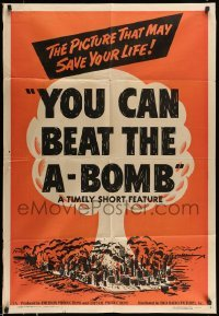 5c055 YOU CAN BEAT THE A-BOMB 1sh '50 wild mushroom cloud art, a picture that may save your life!
