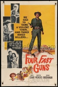 5t326 FOUR FAST GUNS 1sh '60 James Craig had to tame a violent town & three hired killers!