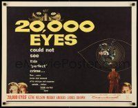 6k002 20,000 EYES 1/2sh '61 Gene Nelson, Merry Anders could not see the perfect crime!