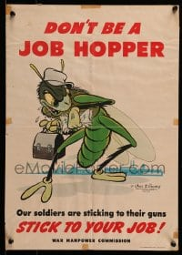 7m213 DON'T BE A JOB HOPPER 14x20 WWII war poster 1944 stick to your job, Walt Disney, ultra rare!