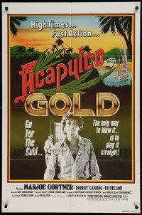 7y021 ACAPULCO GOLD 1sh 1978 marijuana movie, the only way to blow it is to play it straight!