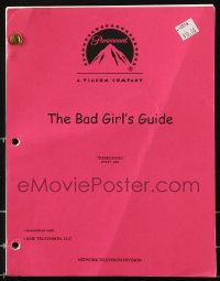 9d026 BAD GIRL'S GUIDE TV shooting script April 15, 2004, screenplay by Jennifer Heath & Wolff!