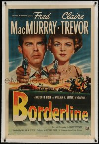 9h020 BORDERLINE linen 1sh 1950 cool art + Fred MacMurray & Claire Trevor pointing guns!
