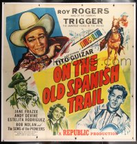 9j004 ON THE OLD SPANISH TRAIL linen 6sh 1947 Roy Rogers & Trigger, Tito Guizar, Frazee, cool art!