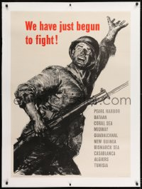 9j053 WE HAVE JUST BEGUN TO FIGHT linen 29x40 WWII war poster 1943 great artwork of U.S. soldier!