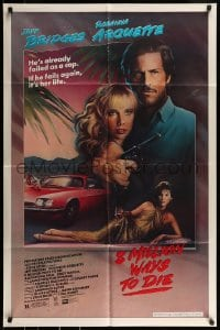 9y013 8 MILLION WAYS TO DIE 1sh 1986 Jeff Bridges, Rosanna Arquette, Andy Garcia, Mahon art!