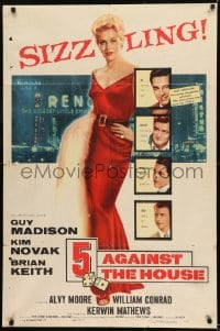 1j035 5 AGAINST THE HOUSE 1sh 1955 great art of super sexy Kim Novak gambling in Reno Nevada!