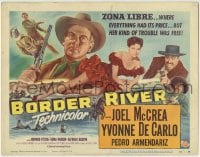 1r039 BORDER RIVER TC 1954 Joel McCrea, sexy Yvonne De Carlo's kind of trouble was free!