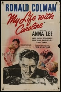 2r681 MY LIFE WITH CAROLINE 1sh 1941 great close up art of Ronald Colman, plus 2 images w/Anna Lee!