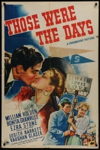 2r903 THOSE WERE THE DAYS style A 1sh 1940 art of William Holden kissing Bonita Granville!