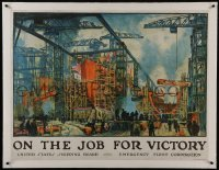 2s009 ON THE JOB FOR VICTORY linen 29x39 WWI war poster 1918 cool shipyard art by Jonas Lie!