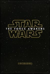 2x074 FORCE AWAKENS teaser DS 1sh 2015 Star Wars: Episode VII, classic title over starry background!