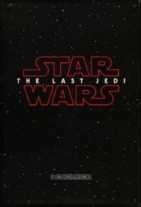 2x078 LAST JEDI teaser DS 1sh 2017 Star Wars, Hamill, Fisher, classic title treatment in space!