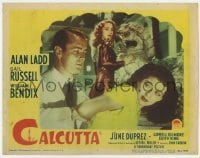 4p130 CALCUTTA LC #2 1946 great image of Alan Ladd grabbing Gail Russell with June Duprez watching!