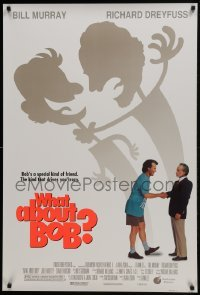 4z963 WHAT ABOUT BOB DS 1sh 1991 Bill Murray, Richard Dreyfuss, Julie Hagerty, directed by Frank Oz!