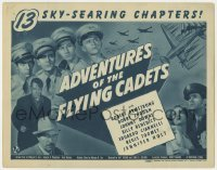 5b012 ADVENTURES OF THE FLYING CADETS TC 1943 a Universal serial in 13 sky-searing chapters!