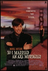 6r822 SO I MARRIED AN AXE MURDERER 1sh 1993 Mike Myers, Nancy Travis, the honeymoon was killer!
