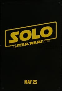 6r827 SOLO teaser DS 1sh 2018 A Star Wars Story, Howard, classic title design over black background!
