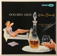 7y015 DOLORES GRAY 33 1/3 RPM record 1957 her album Warm Brandy, orchestra conducted by Sid Feller!