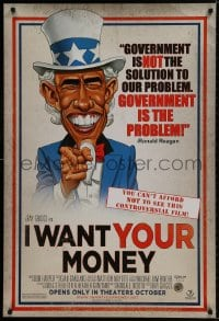 9g716 I WANT YOUR MONEY advance DS 1sh 2010 cartoon parody art of President Obama as Uncle Sam!