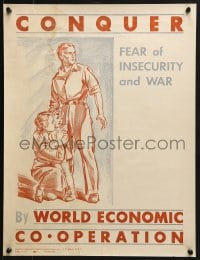 9g235 CONQUER FEAR OF INSECURITY & WAR 16x21 special poster 1930s by world economic co-operation!